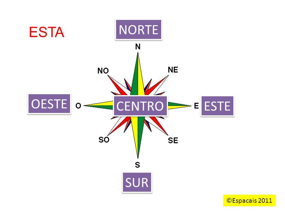 NORTE ESTA OESTE CENTRO ESTE SUR ©Espacais 2011