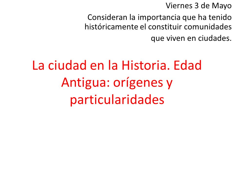 La ciudad en la Historia. Edad Antigua: orígenes y particularidades