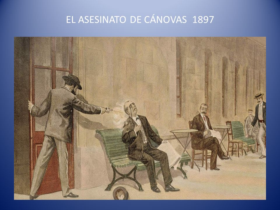 EL ASESINATO DE CÁNOVAS 1897