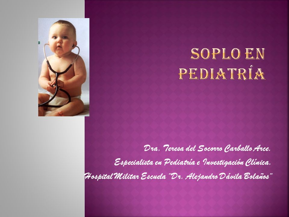 Soplo en Pediatría Dra. Teresa del Socorro Carballo Arce.