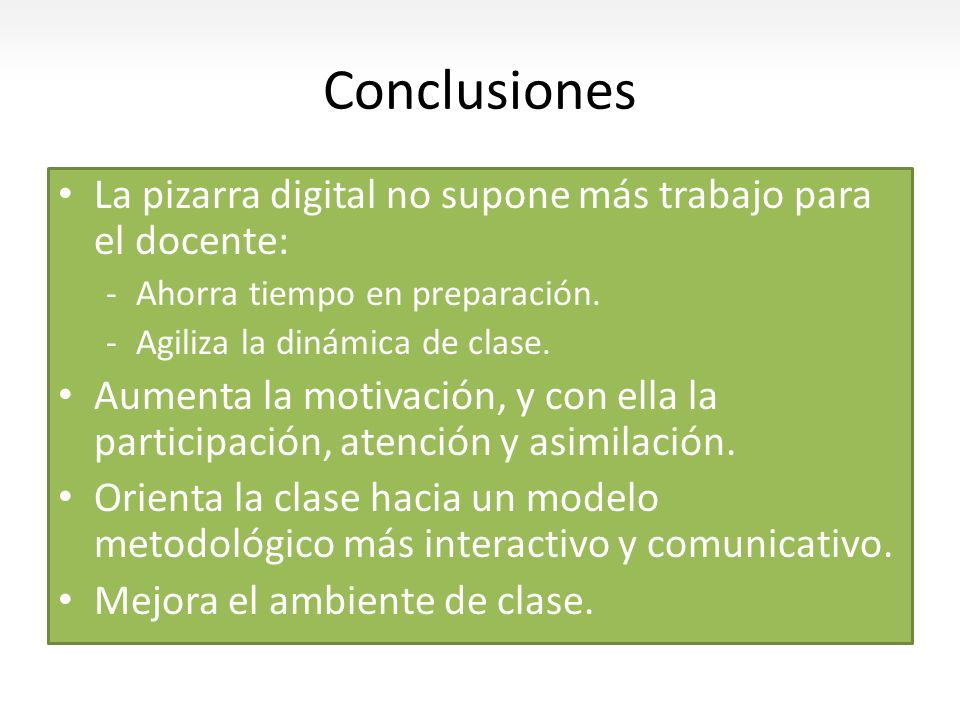Conclusiones La pizarra digital no supone más trabajo para el docente: