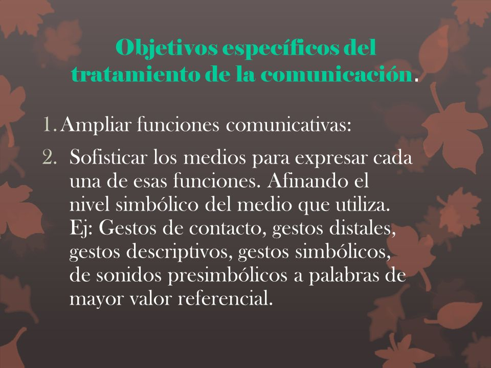 Objetivos específicos del tratamiento de la comunicación.