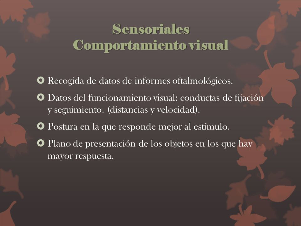 Sensoriales Comportamiento visual