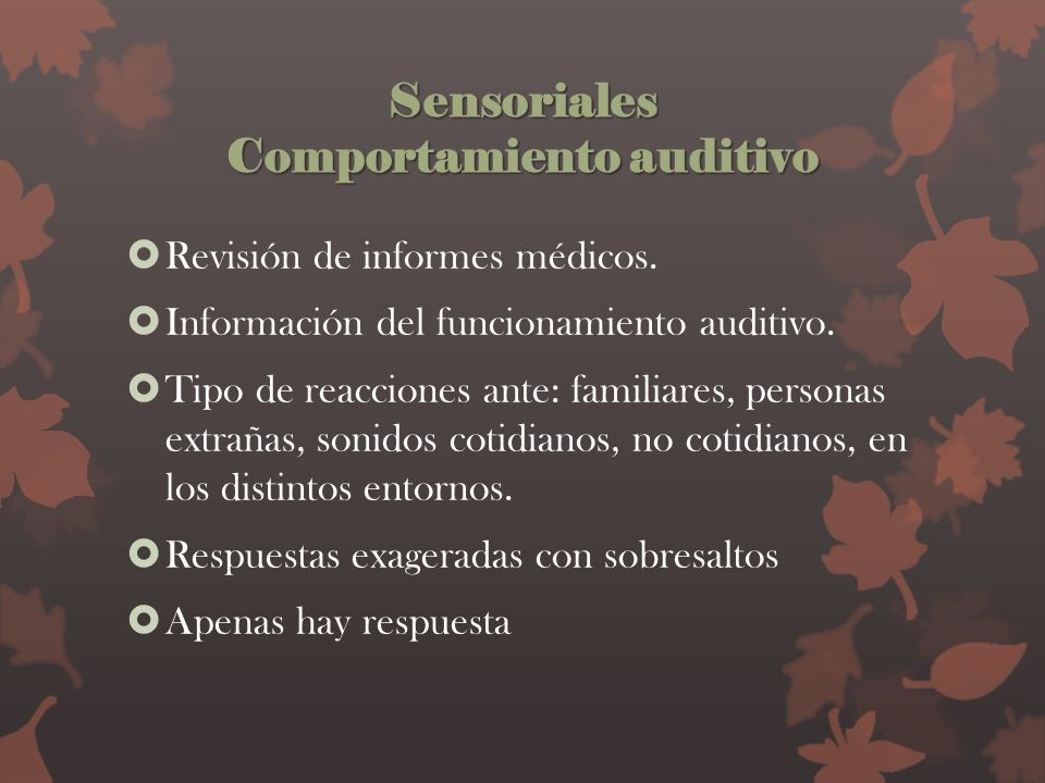 Sensoriales Comportamiento auditivo