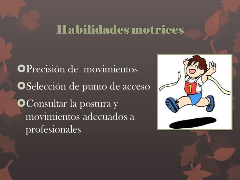 Habilidades motrices Precisión de movimientos