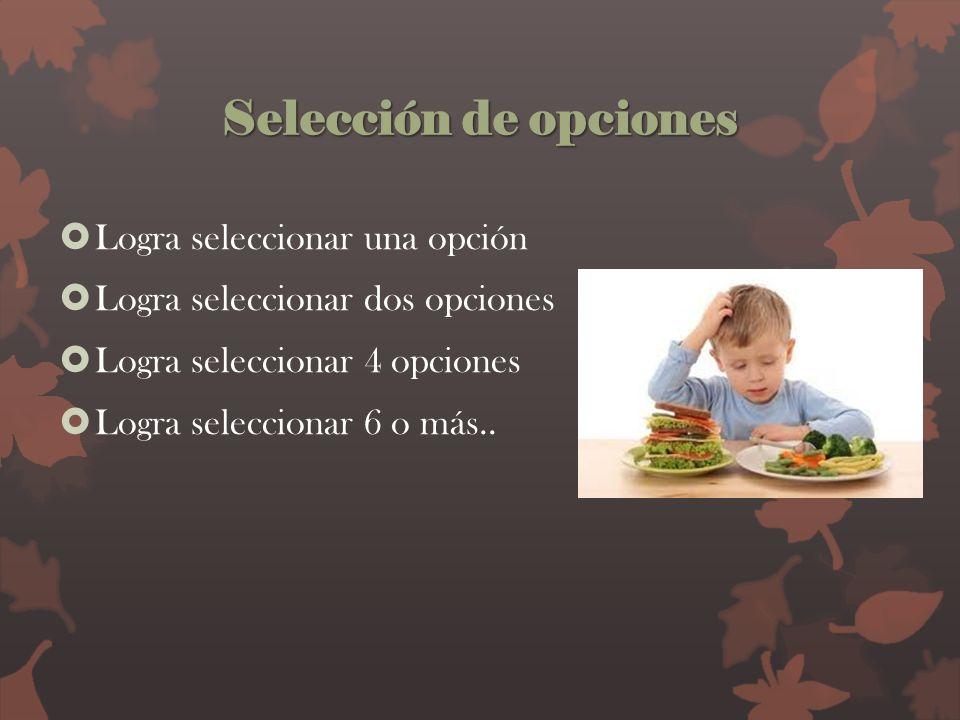 Selección de opciones Logra seleccionar una opción