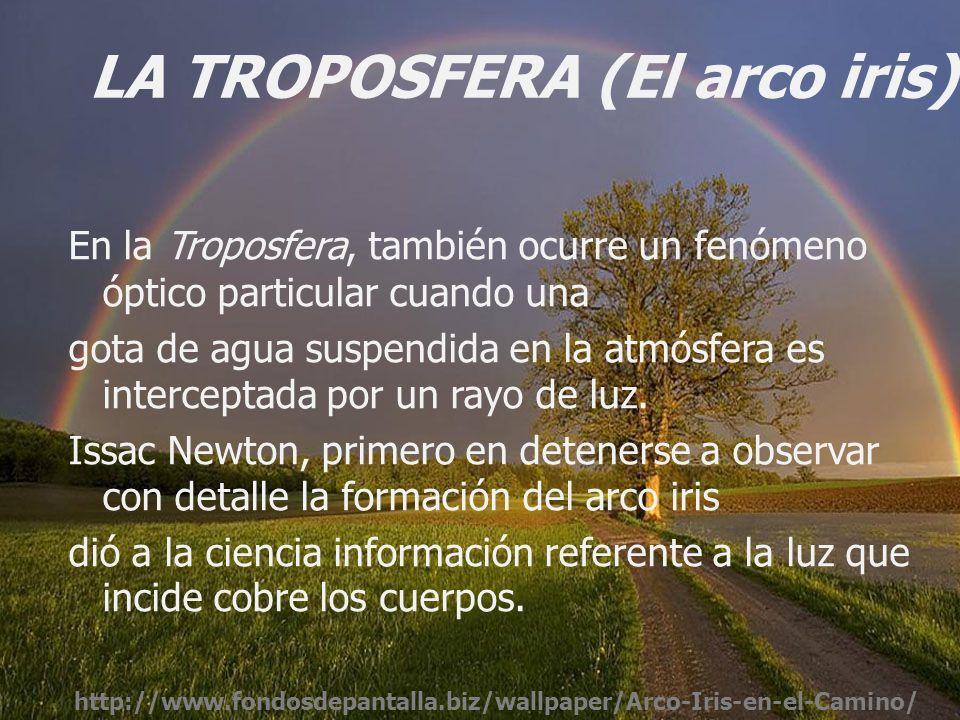 LA TROPOSFERA (El arco iris)