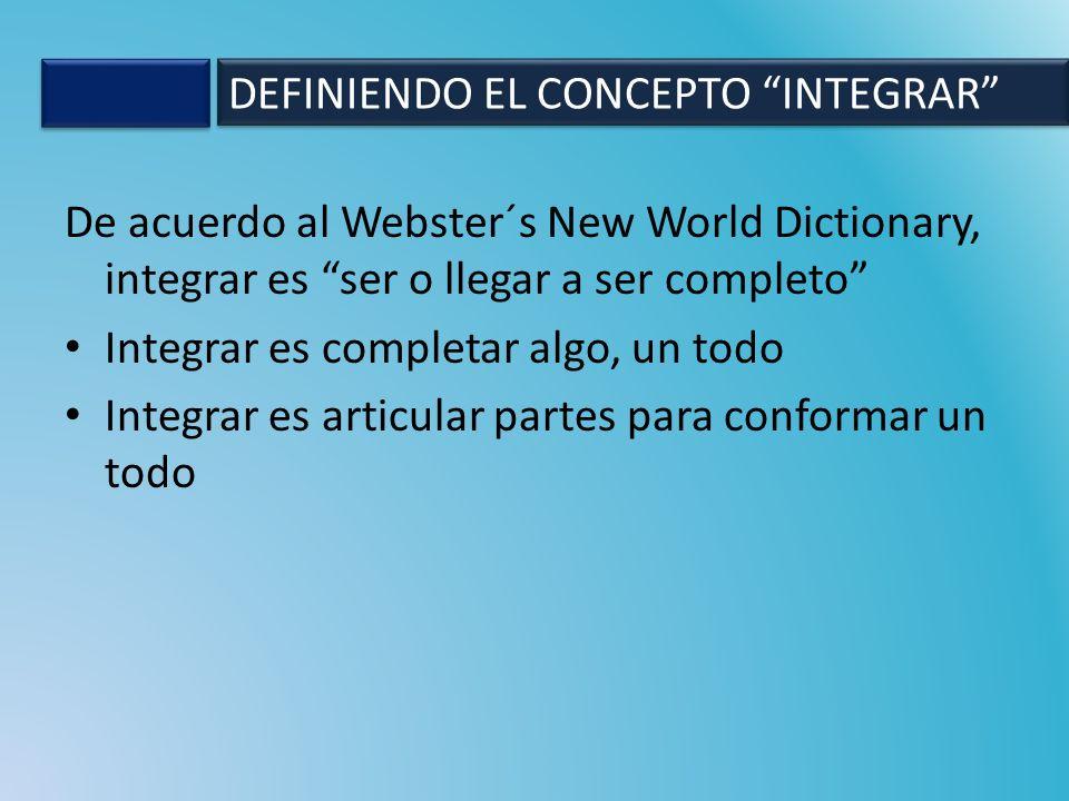 DEFINIENDO EL CONCEPTO INTEGRAR