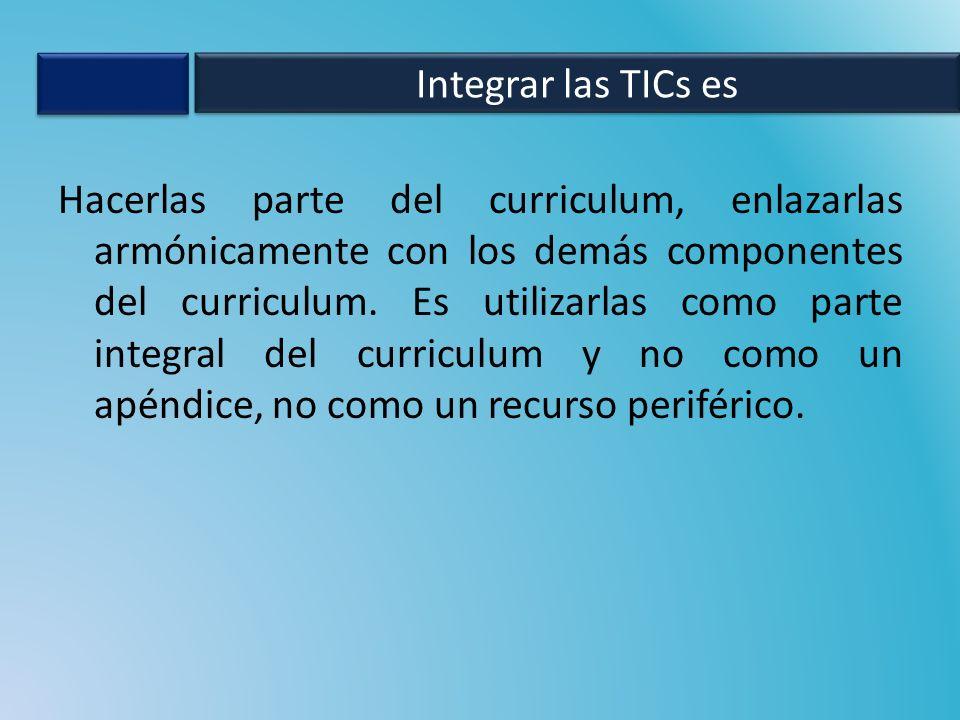 Integrar las TICs es