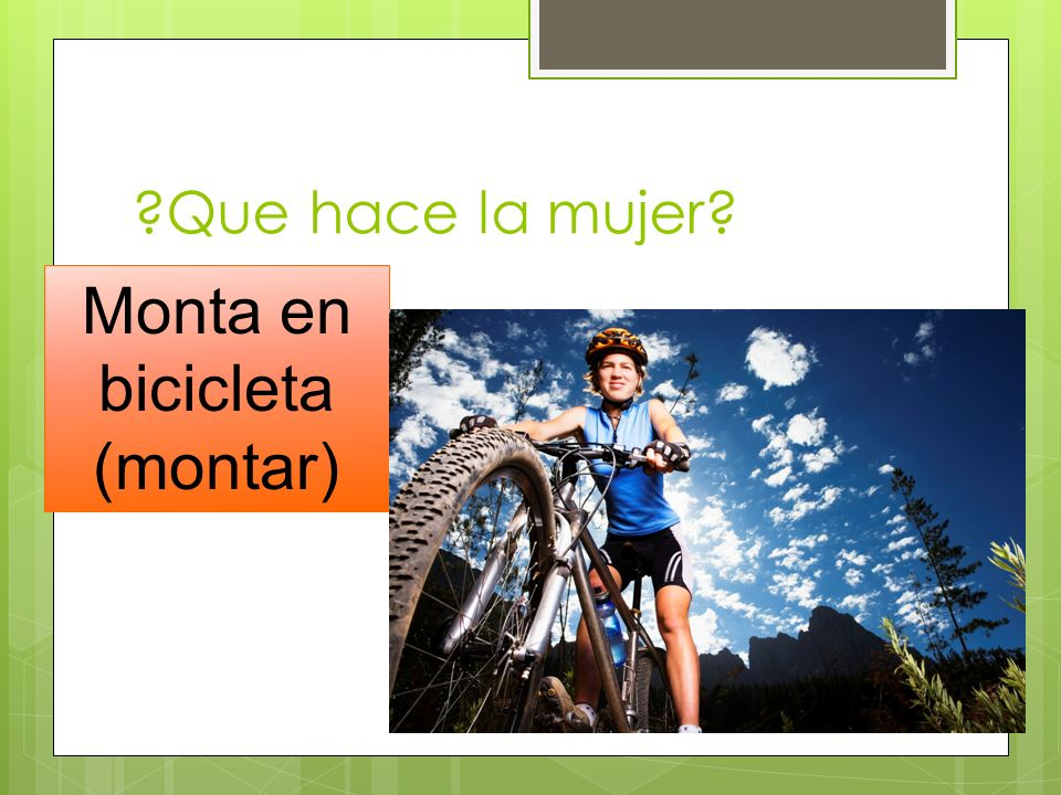 Monta en bicicleta (montar)