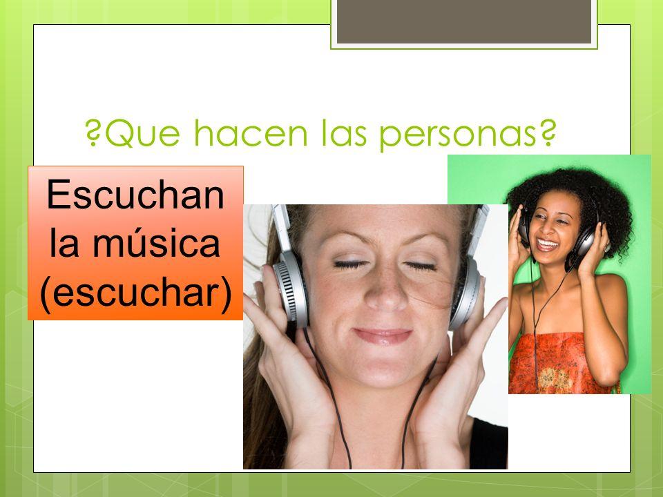 Escuchan la música (escuchar)
