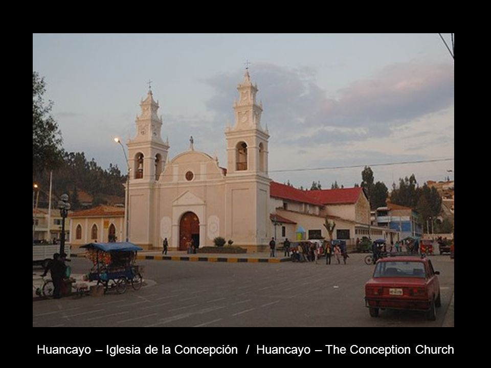 Huancayo – Iglesia de la Concepción / Huancayo – The Conception Church