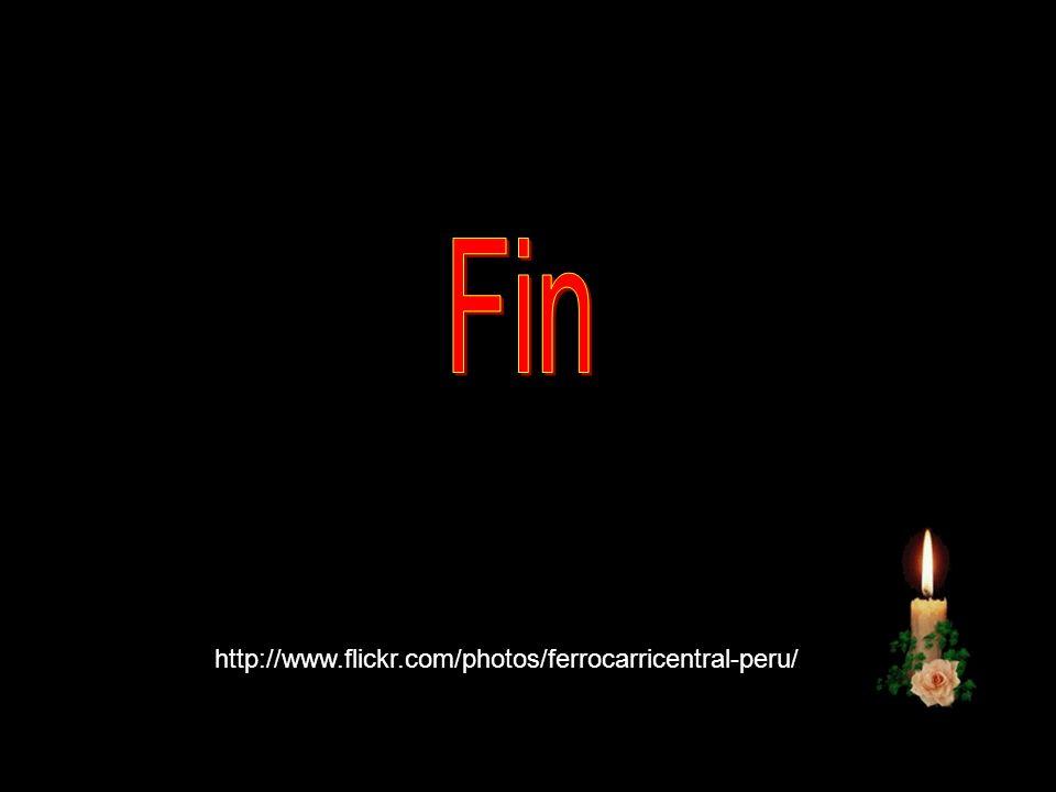 Fin http://www.flickr.com/photos/ferrocarricentral-peru/