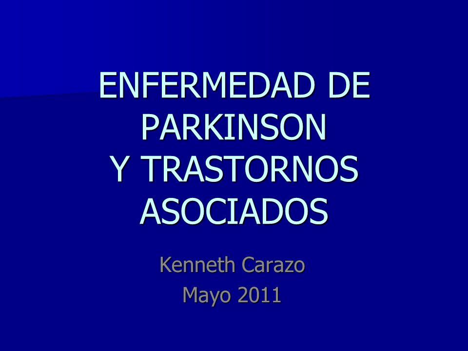 ENFERMEDAD DE PARKINSON Y TRASTORNOS ASOCIADOS