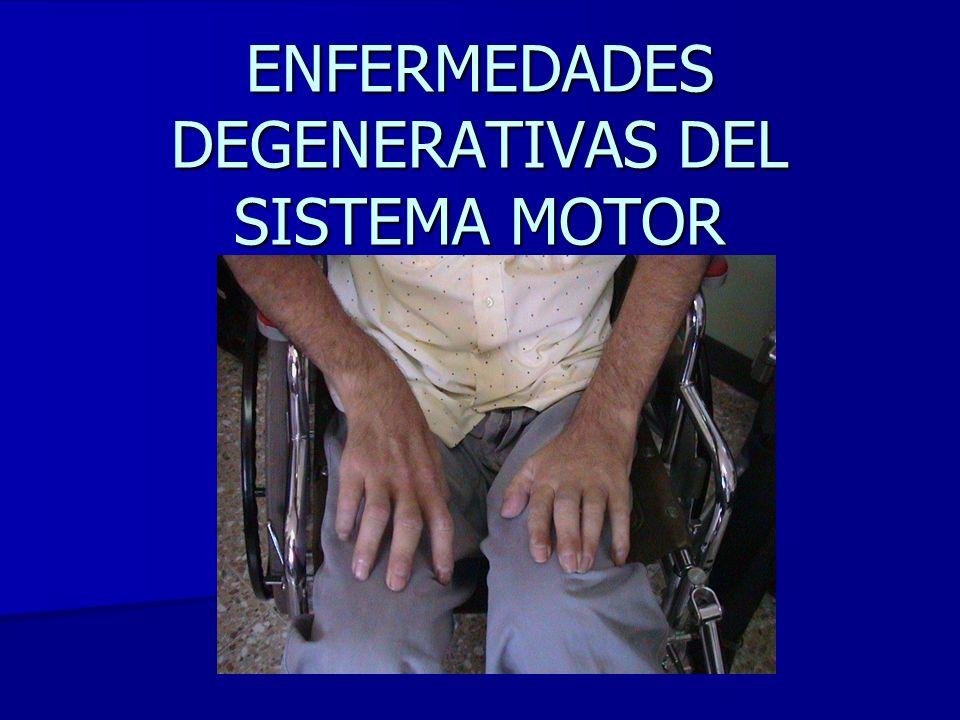 ENFERMEDADES DEGENERATIVAS DEL SISTEMA MOTOR