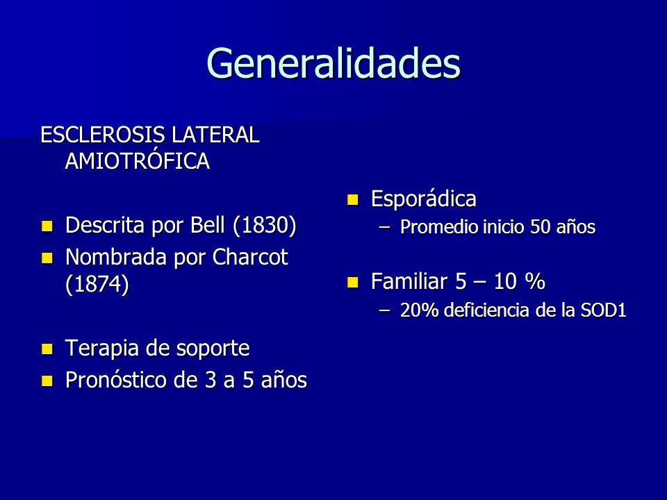 Generalidades ESCLEROSIS LATERAL AMIOTRÓFICA Esporádica