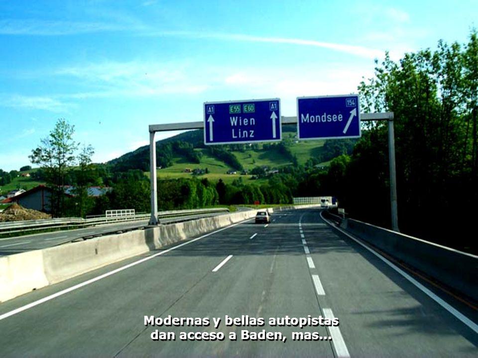 Modernas y bellas autopistas dan acceso a Baden, mas...