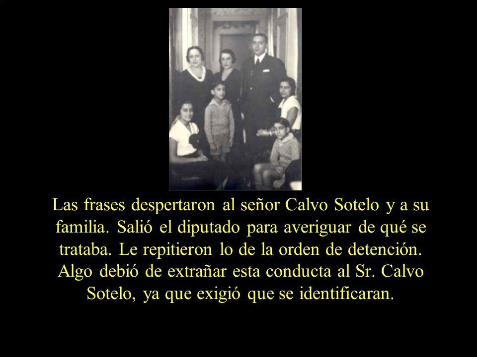 Las frases despertaron al señor Calvo Sotelo y a su familia