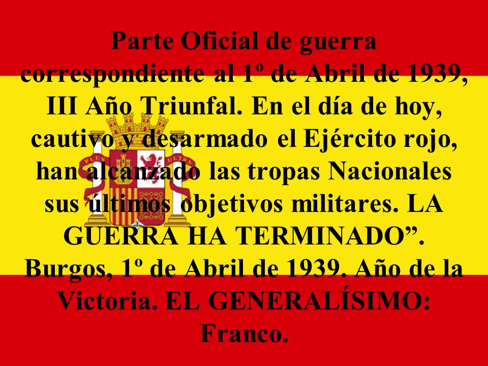 Parte Oficial de guerra correspondiente al 1º de Abril de 1939, III Año Triunfal.