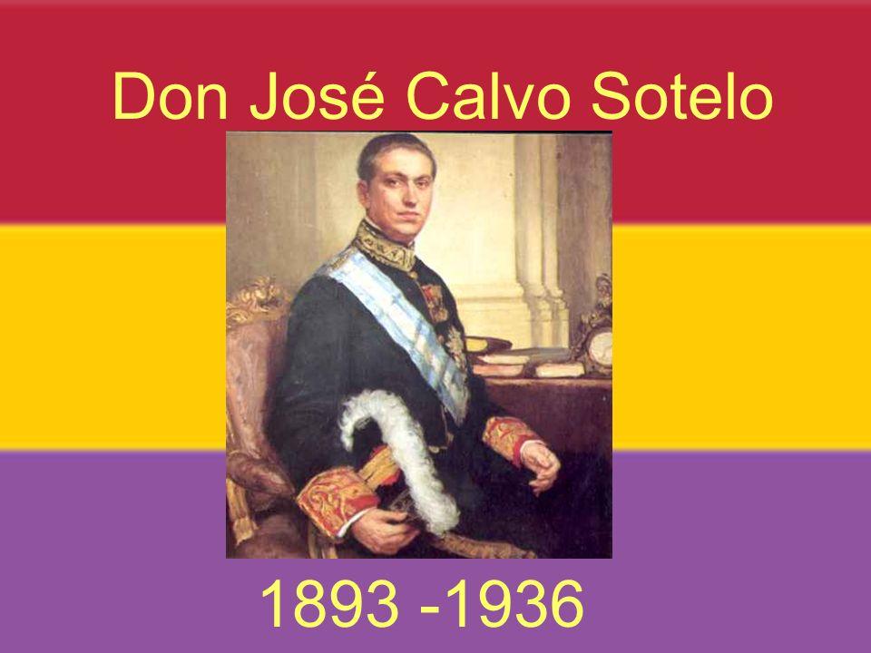 Don José Calvo Sotelo 1893 -1936