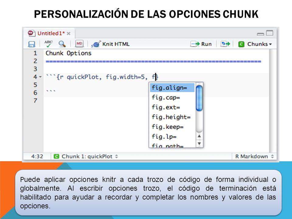 Personalización de las opciones Chunk
