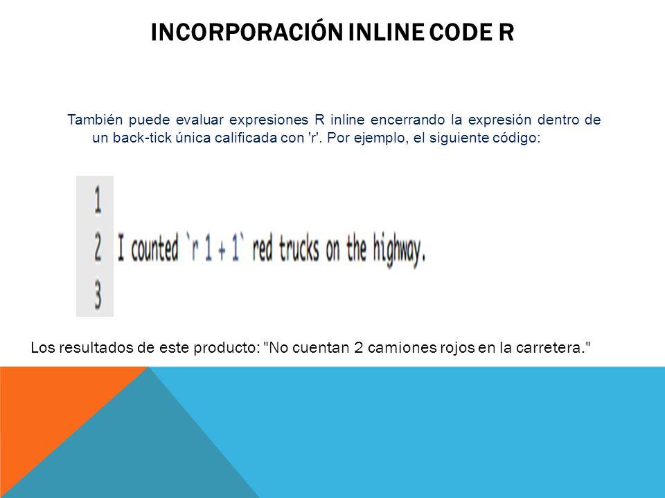 Incorporación Inline Code R