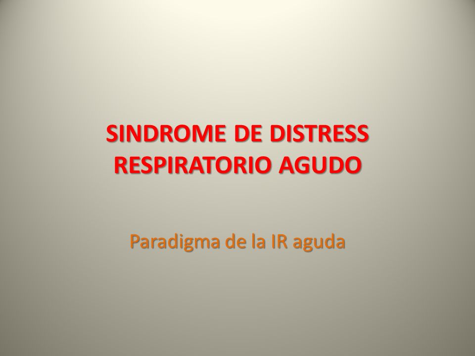 SINDROME DE DISTRESS RESPIRATORIO AGUDO