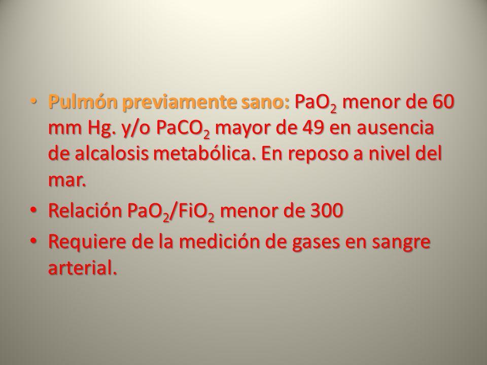 Pulmón previamente sano: PaO2 menor de 60 mm Hg