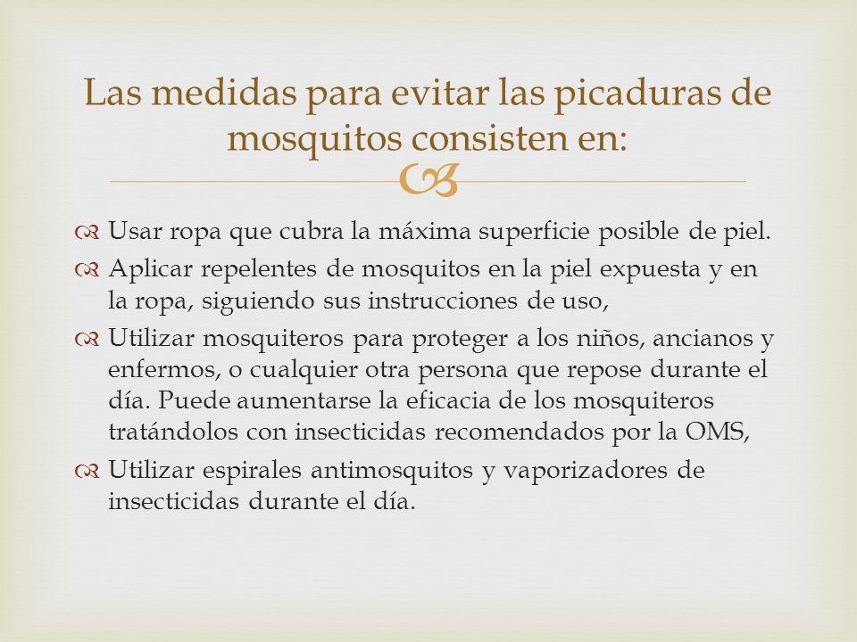 Las medidas para evitar las picaduras de mosquitos consisten en: