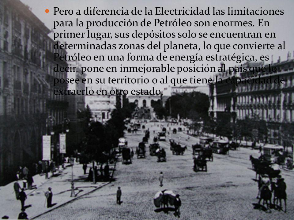 Pero a diferencia de la Electricidad las limitaciones para la producción de Petróleo son enormes.