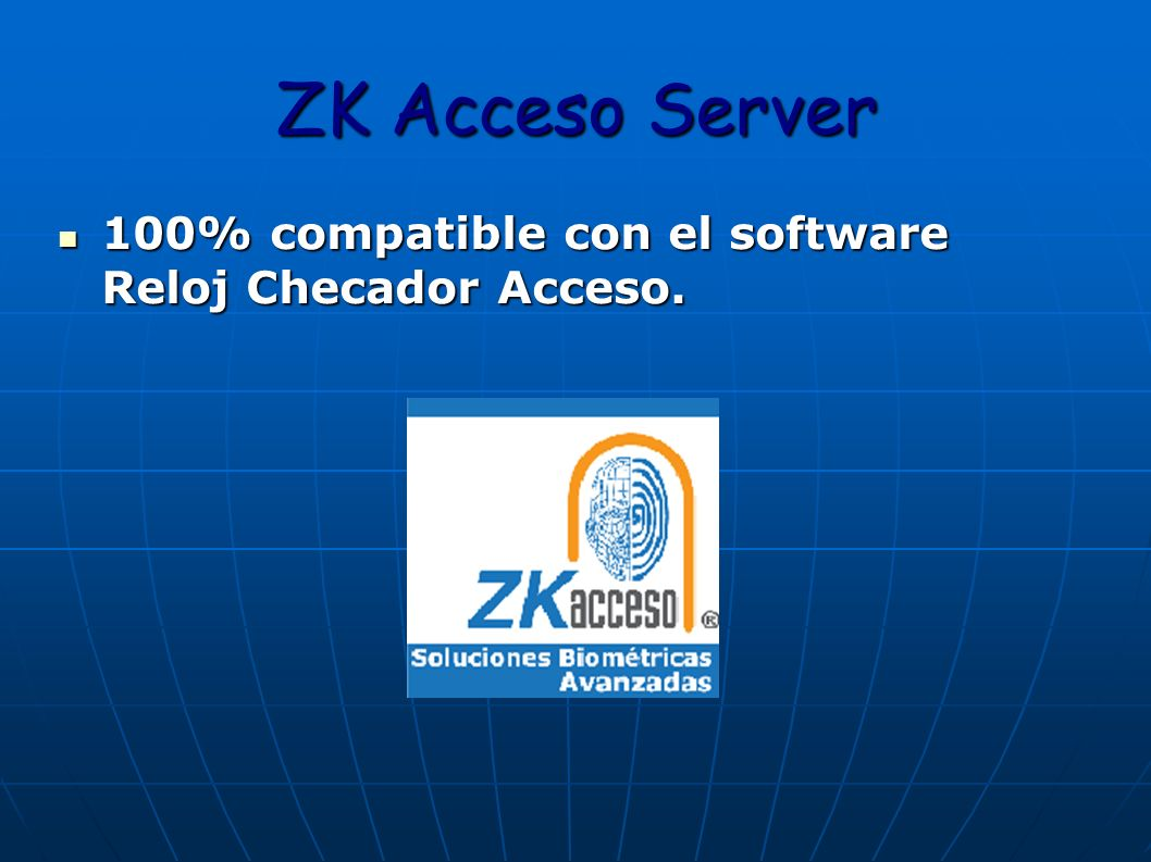 ZK Acceso Server 100% compatible con el software Reloj Checador Acceso.