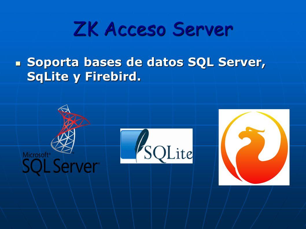 ZK Acceso Server Soporta bases de datos SQL Server, SqLite y Firebird.