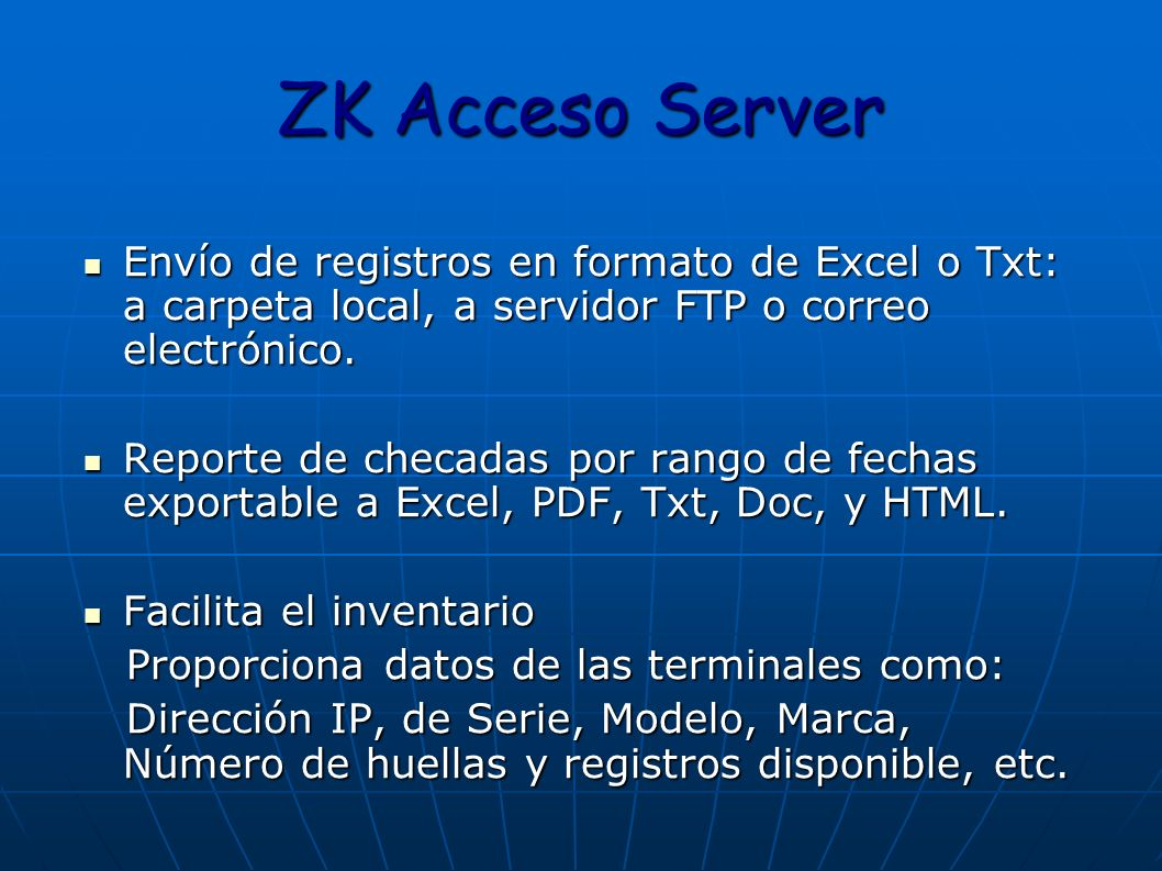 ZK Acceso Server Envío de registros en formato de Excel o Txt: a carpeta local, a servidor FTP o correo electrónico.