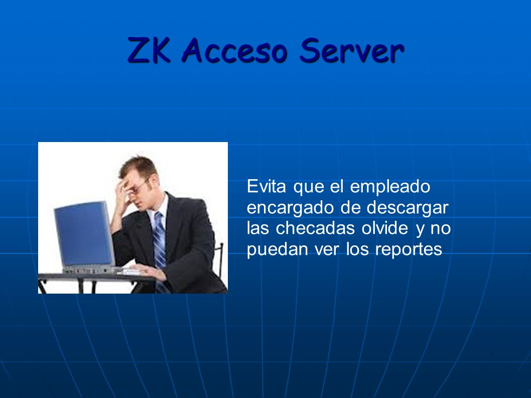 ZK Acceso Server Evita que el empleado encargado de descargar las checadas olvide y no puedan ver los reportes.