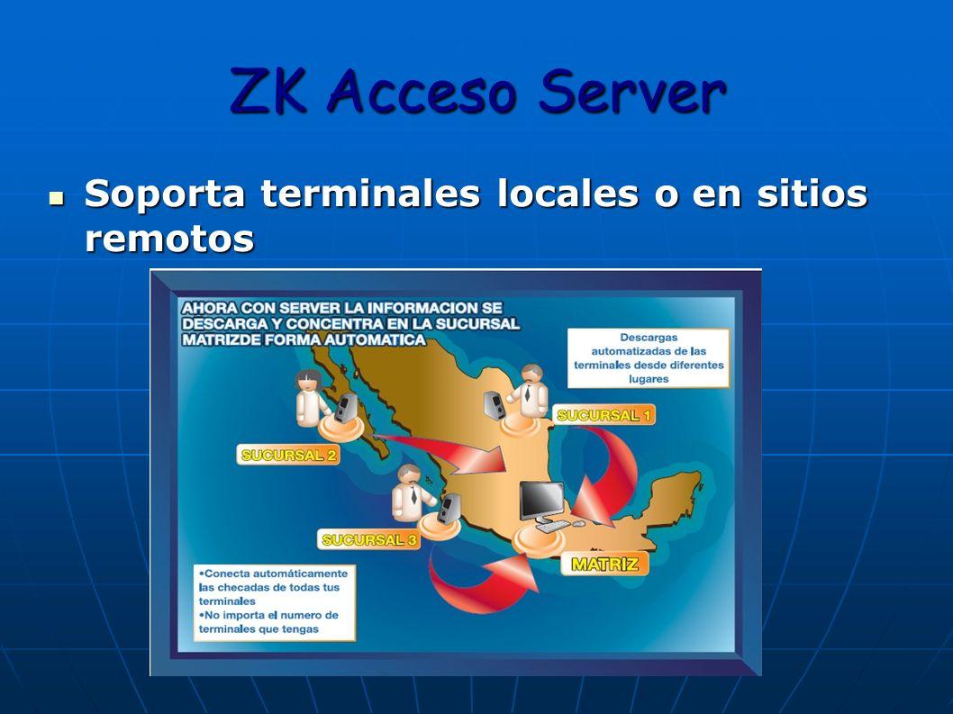 ZK Acceso Server Soporta terminales locales o en sitios remotos