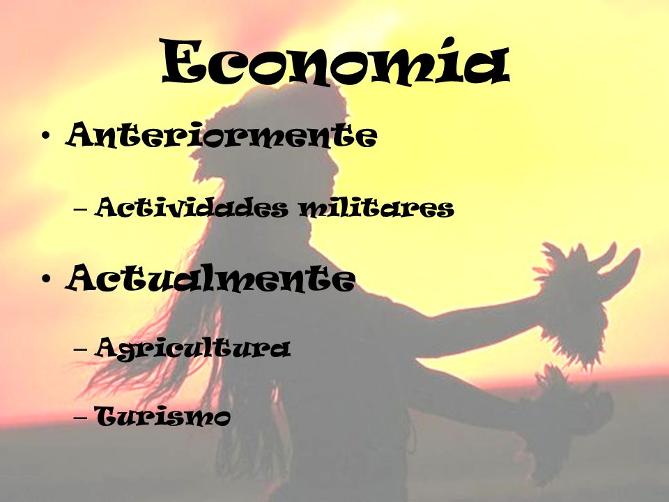 Economía Actualmente Anteriormente Actividades militares Agricultura