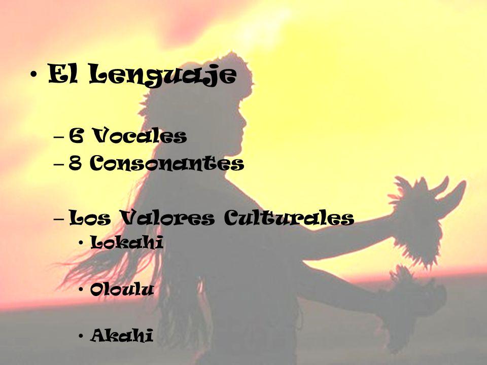 El Lenguaje 6 Vocales 8 Consonantes Los Valores Culturales Lokahi