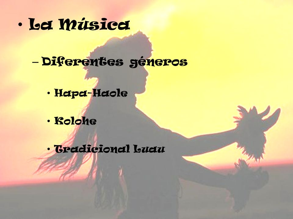 La Música Diferentes géneros Hapa-Haole Kolohe Tradicional Luau
