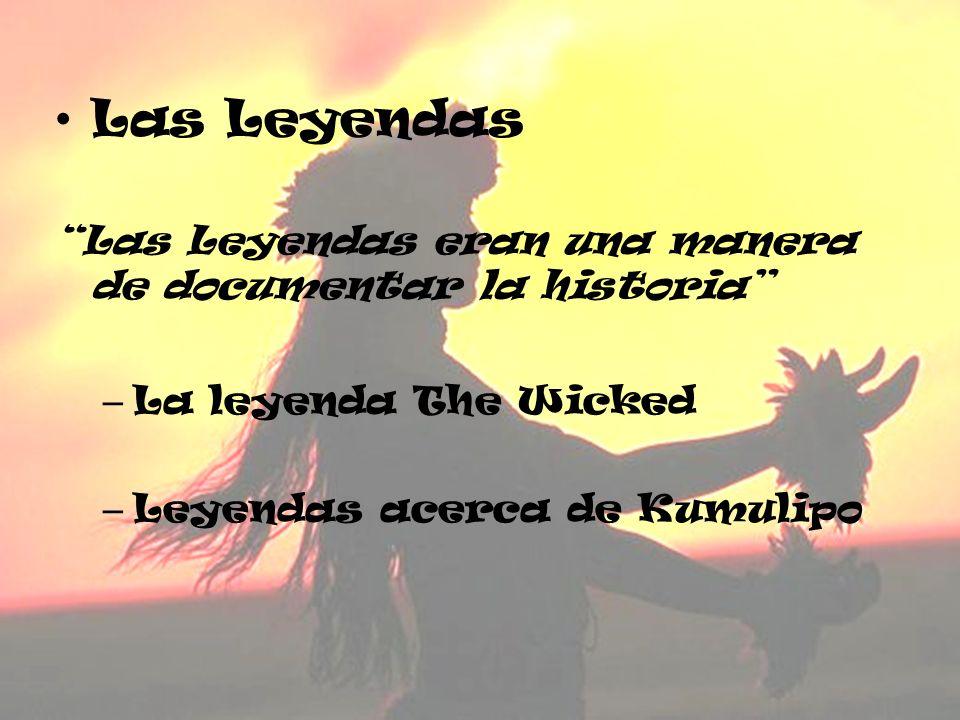 Las Leyendas Las Leyendas eran una manera de documentar la historia