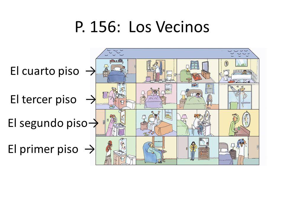 P. 156: Los Vecinos El cuarto piso → El tercer piso → El segundo piso→