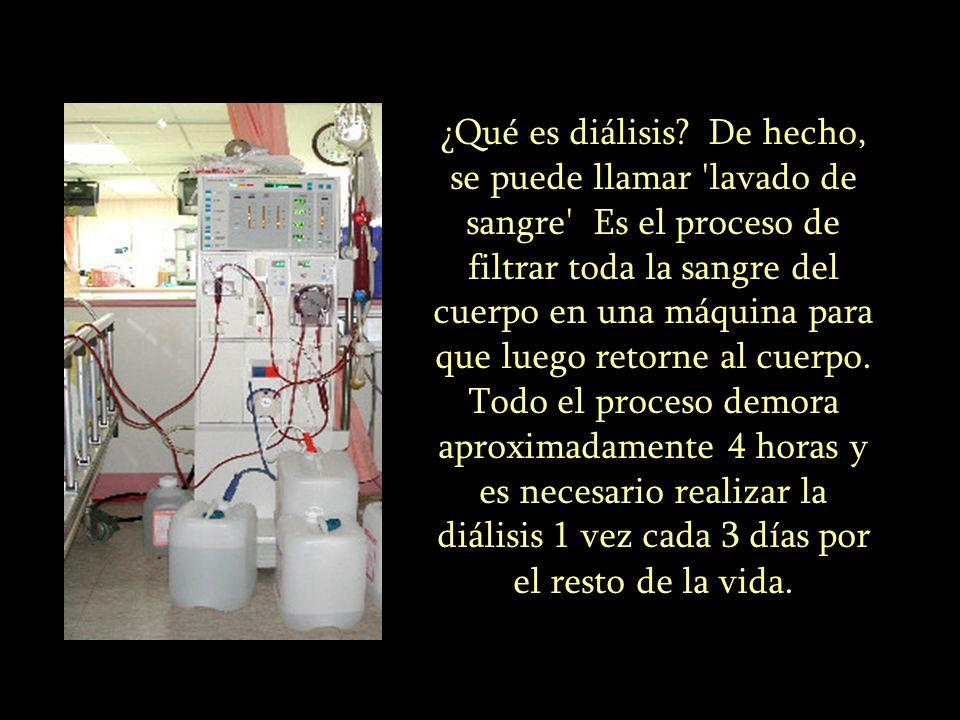 ¿Qué es diálisis De hecho, se puede llamar lavado de sangre Es el proceso de filtrar toda la sangre del cuerpo en una máquina para que luego retorne al cuerpo.