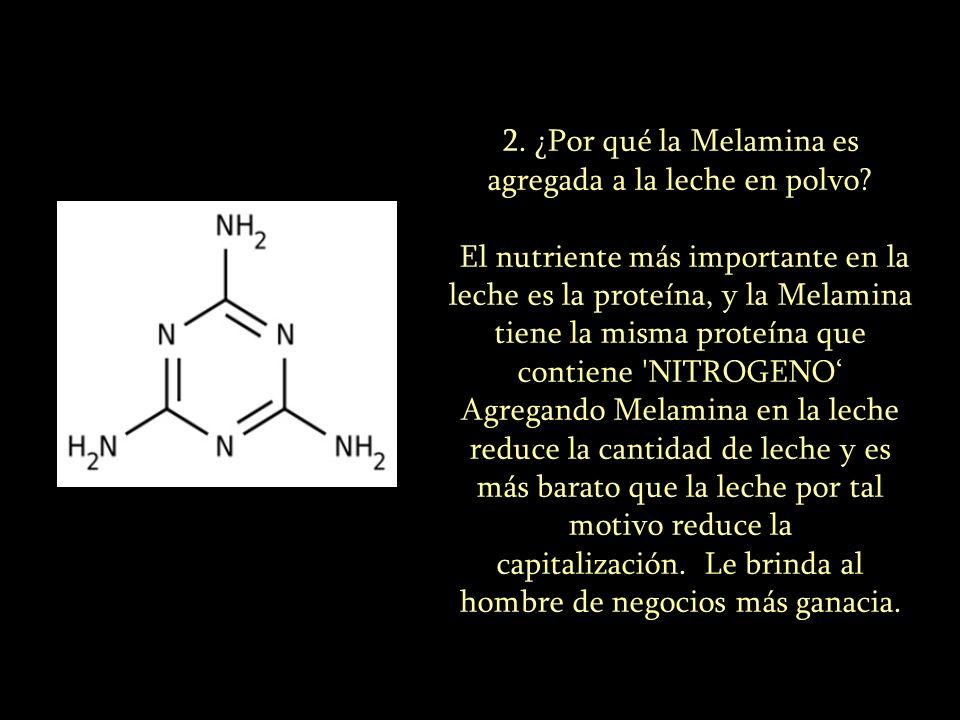2. ¿Por qué la Melamina es agregada a la leche en polvo