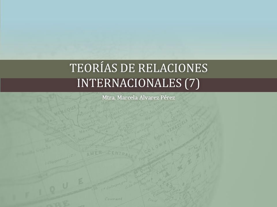 Teorías de relaciones Internacionales (7)