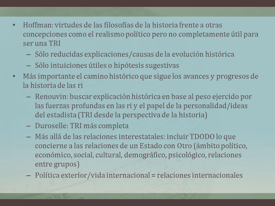 Hoffman: virtudes de las filosofías de la historia frente a otras concepciones como el realismo político pero no completamente útil para ser una TRI