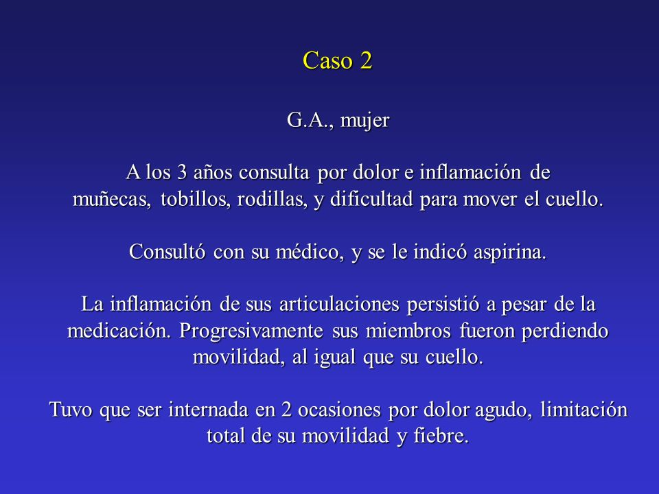 Caso 2 G.A., mujer A los 3 años consulta por dolor e inflamación de