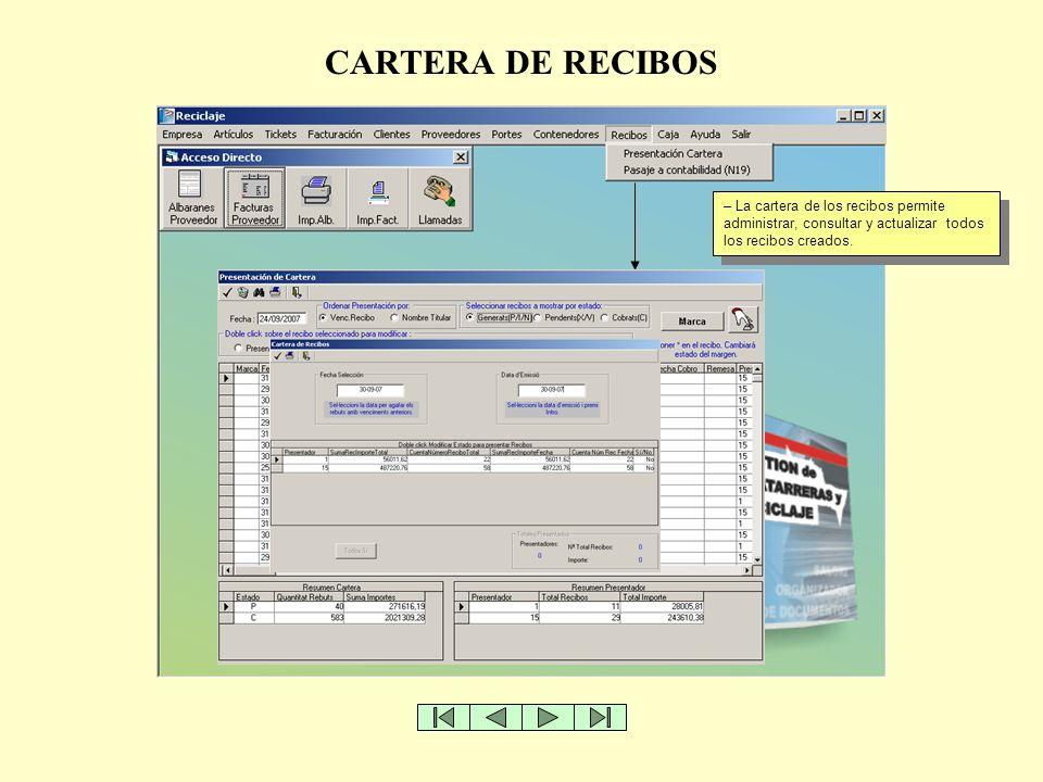CARTERA DE RECIBOS La cartera de los recibos permite administrar, consultar y actualizar todos los recibos creados.