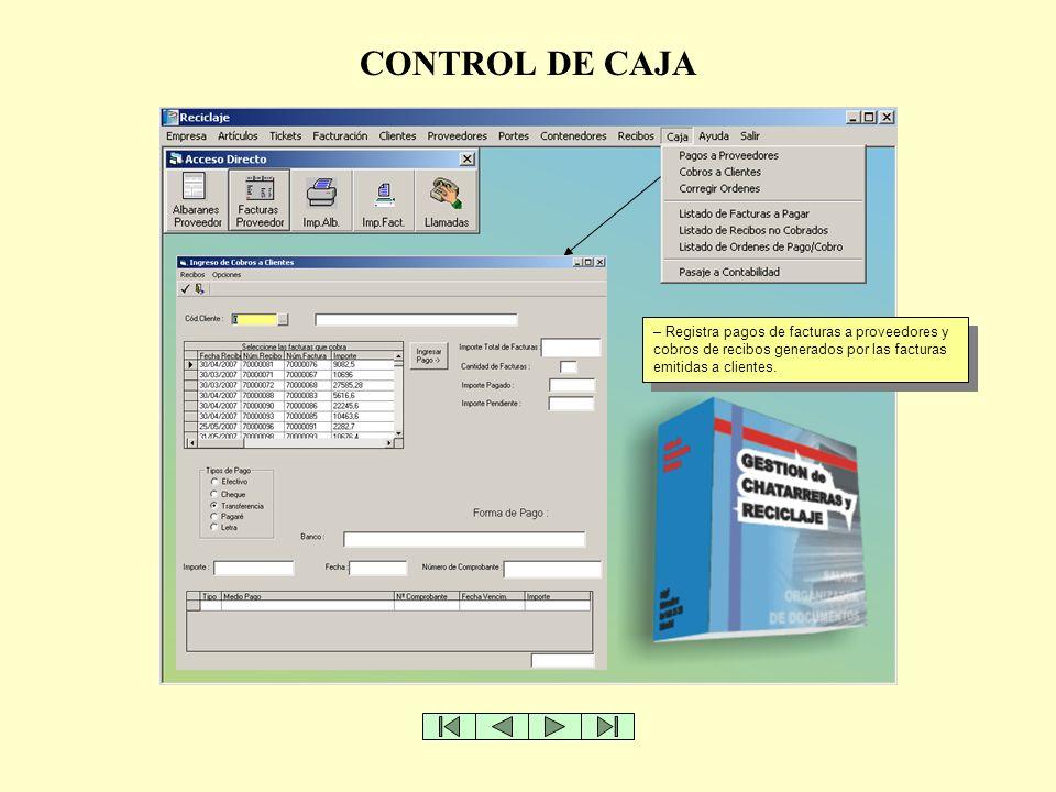 CONTROL DE CAJA Registra pagos de facturas a proveedores y cobros de recibos generados por las facturas emitidas a clientes.