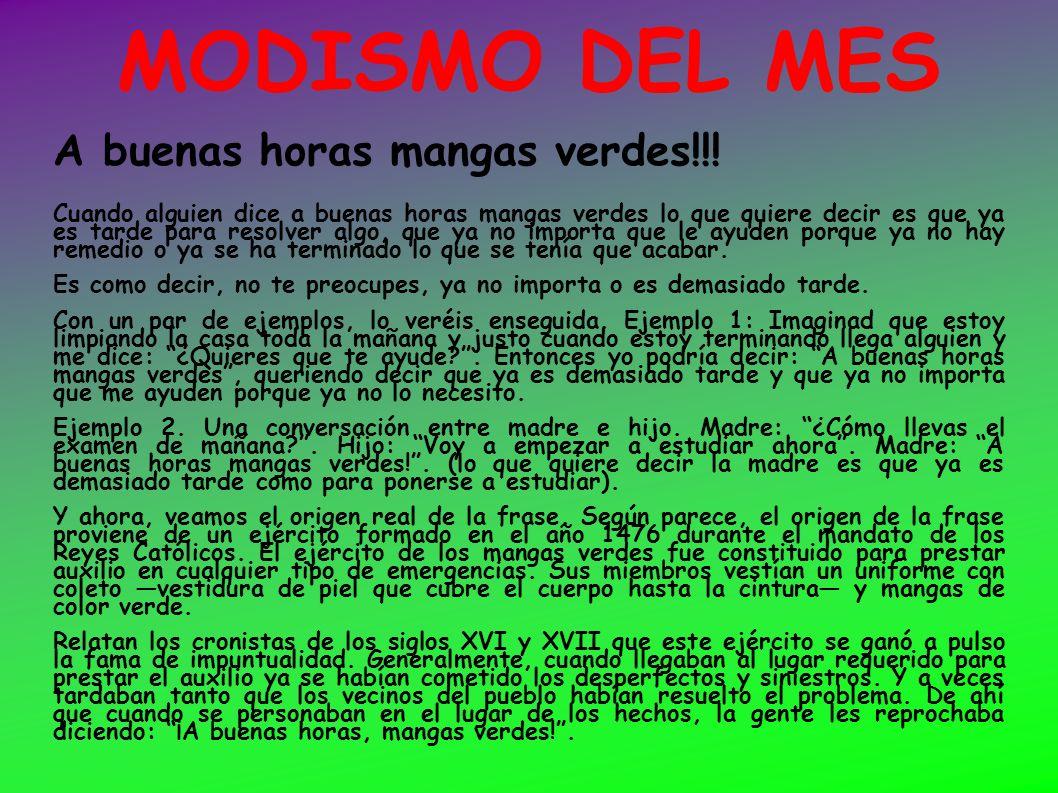MODISMO DEL MES A buenas horas mangas verdes!!!