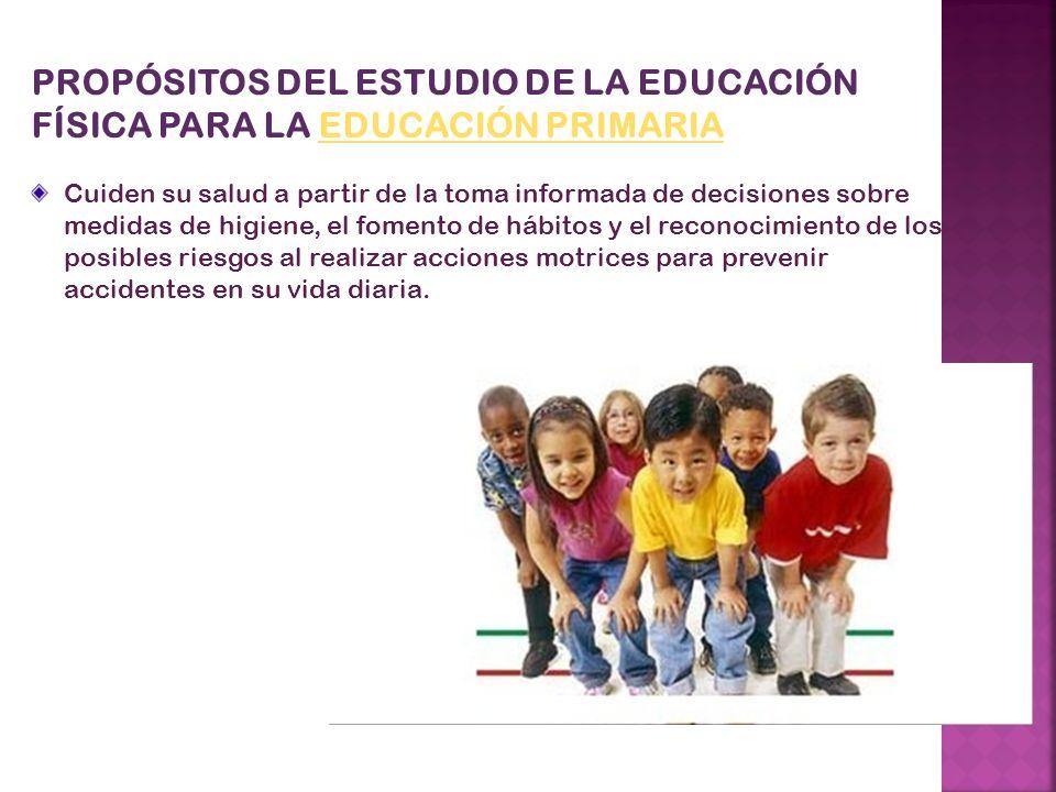PROPÓSITOS DEL ESTUDIO DE LA EDUCACIÓN FÍSICA PARA LA EDUCACIÓN PRIMARIA