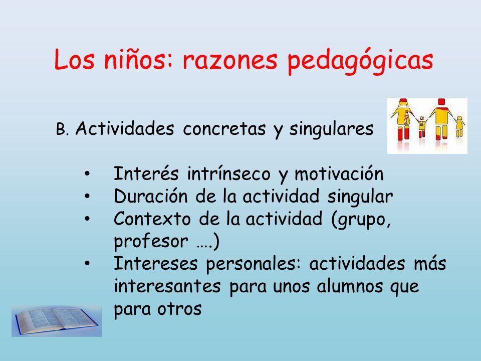 Los niños: razones pedagógicas